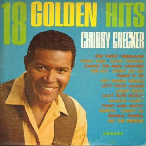 Checker, Chubby - 18 Golden Hits: Do The Freddie, The Twist, Dancin' Party, Limboa Rock, Twist And Shout, Let's Twist Again, The Fly (vinyl MONO LP record) - M10/VG7 - LP Records