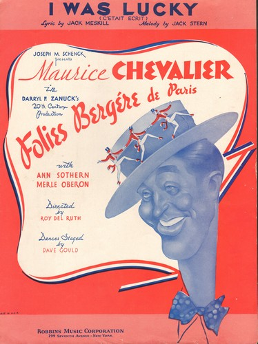 Chevalier, Maurice - I Was Lucky - SHEET MUSIC for song featured in film -Folies Bergere de Paris- starring Maurice Chevalier (NICE cover art!) - EX8/ - Sheet Music