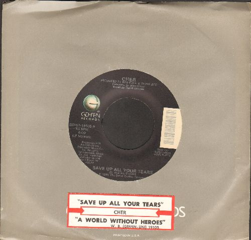 Cher - Save Up All Your Tears/A World Without Heroes (with Geffen company sleeve and juke box label) - NM9/ - 45 rpm Records
