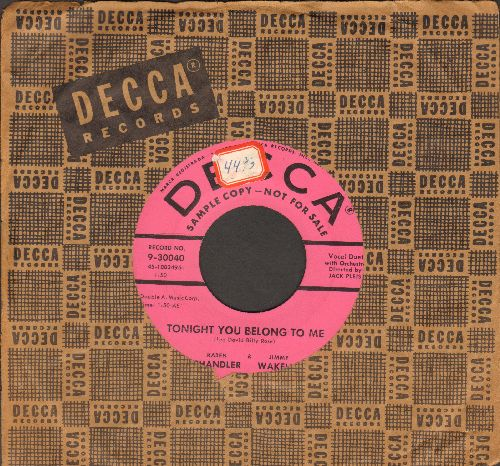 Chandler, Karen & Jimmy Wakely - Tonight You Belong To Me/Crazy Arms (DJ advance pressing with vintage Decca company sleeve, sol) - EX8/ - 45 rpm Records