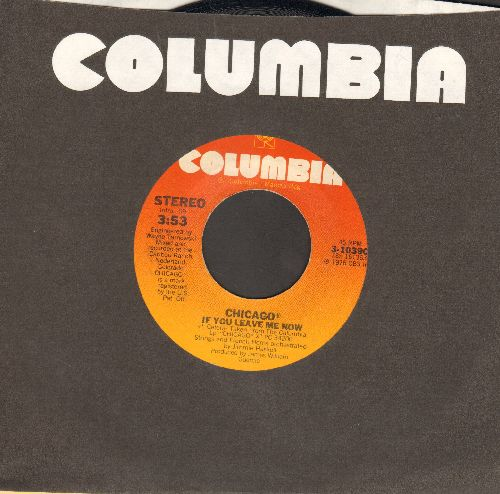 Chicago - If You Leave Me Now/Together Again (with Columbia company sleeve) - EX8/ - 45 rpm Records