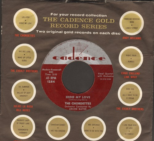 Chordettes - Eddie My Love/Whistlin' Willie (with Cadence company sleeve) - NM9/ - 45 rpm Records