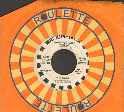 Choir - When You Were With Me/Changin' My Mind (DJ advance pressing with Roulette company sleeve) - VG6/ - 45 rpm Records