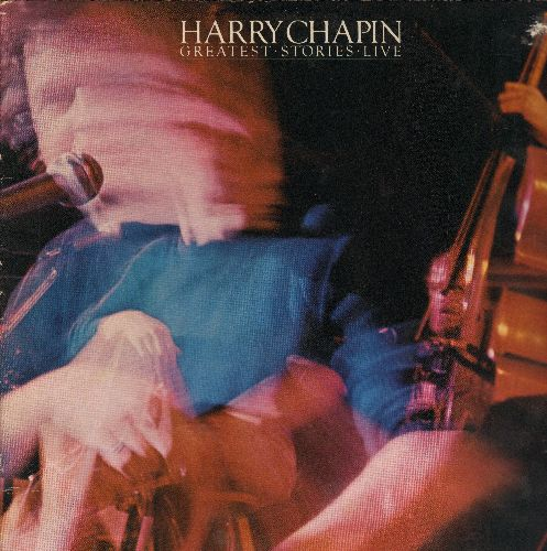 Chapin, Harry - Greatest Stories LIVE: Taxi, Cats In The Cradle, W-O-L-D, 30,000 Pounds Of Bananas, Dreams Go By, Saturday Morning (2 vinyl STEREO LP records, gate-fold cover) - NM9/EX8 - LP Records