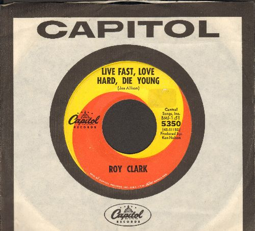 Clark, Roy - Live Fast, Love Hard, Die Young/When The Wind Blows In Chicago (with Capitol company sleeve) - NM9/ - 45 rpm Records
