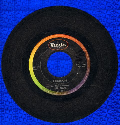 Clark, Dee - Raindrops (Falling From My Eyes)/I Wan't To Love You  - EX8/ - 45 rpm Records