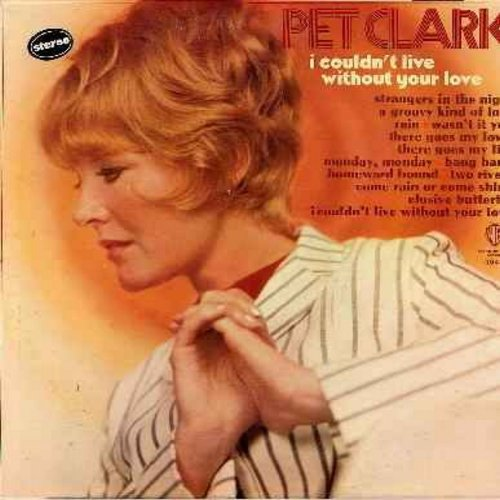 Clark, Petula - I Couldn't Live Without Your Love: Elusive Butterfly, Strangers In The Night, A Groovy Kind Of Love, Monday Monday, Homeward Bound (vinyl LP record) - VG7/VG7 - LP Records