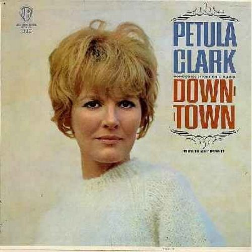 Clark, Petula - Downtown: Baby It's Me, Be Good To Me, This Is Goodbye, You Belong To Me (Petula Clark's US break-through LP, MONO) - EX8/VG7 - LP Records