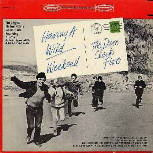 Clark, Dave Five - Having A Wild Weekend - Original Motion Picture Sound Track. Includes hits Catch Us If You Can, Dum-Dee-Dee-Dum, New Kind Of Love, On The Move (vinyl STEREO LP record) - EX8/EX8 - LP Records