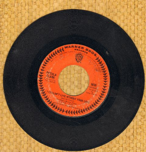 Clark, Petula - I Couldn't Live Without Your Love/Your Way Of Life (minor wol) - VG7/ - 45 rpm Records