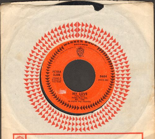 Clark, Petula - My Love/Where Am I Going (with vintage Warner Brothers company sleeve) - NM9/ - 45 rpm Records