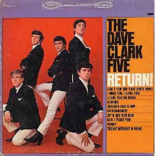 Clark, Dave Five - The Dave Clark Five Return!: Can't You See That She's Mine, Rumble, Zip-A-Dee-Doo-Dah, Funny, Theme Without A Name, On Broadway (vinyl MONO LP record) - EX8/VG7 - LP Records