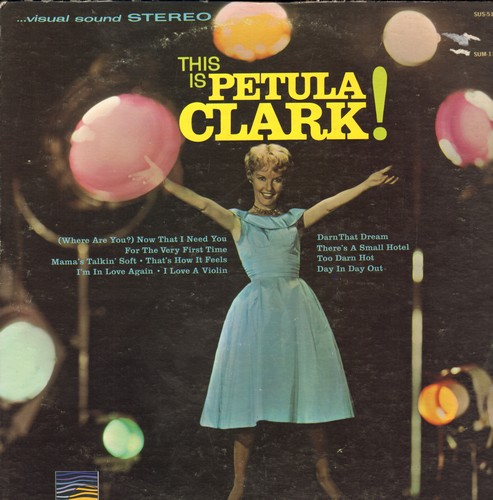 Clark, Petula - This Is Petula Clark!: Too Darn Hot, I'm In Love Again, Day In Day Out, Mam's Talkin' Soft (vinyl STEREO LP record) - M10/VG6 - LP Records