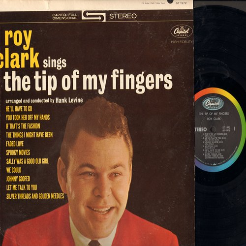 Clark, Roy - The Tip Of My Fingers: He'll Have To Go, Faded Love, Sally Was A Good Old Girl, Johnny Goofed (vinyl STEREO LP record, rainbow circle label) - NM9/EX8 - LP Records