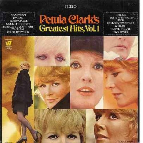 Clark, Petula - Petula Clark's Greatest Hits, Vol. 1: Downtown, A Sign Of The Times, My Love, I Couldn't Live Without Your Love, You're The One, I Know A Place (vinyl STEREO LP record) - EX8/EX8 - LP Records