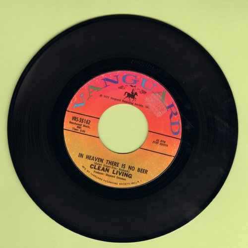 Clean Living - In Heaven There Is No Beer (That's Why We Drink It Here) (Polka Favorite!)/Backwoods Girl (POLKA FAVORITE!) - EX8/ - 45 rpm Records