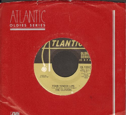 Clovers - Your Tender Lips/Since I Met You Baby (by Ivory Joe Hunter on flip-side) (re-issue with Atlantic company sleeve) - NM9/ - 45 rpm Records