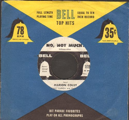 Colby, Marion - No, Not Much!/Are You Satisfied? (with vintage Bell company sleeve) - EX8/ - 45 rpm Records