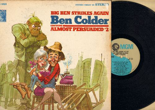 Colder, Ben - Big Ben Strikes Again: Almost Persuaded #2, I Walk The Line #3, May The Bird Of Paradise Fly Up Your Snoot, Make The World Go Away #2 (vinyl MONO LP record) - EX8/VG6 - LP Records