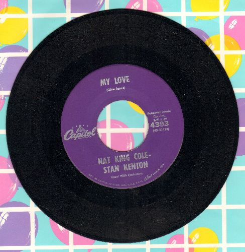 Cole, Nat King - My Love (VERY NICE up-tempo Jazz/Lounge Sound!)Steady  - NM9/ - 45 rpm Records