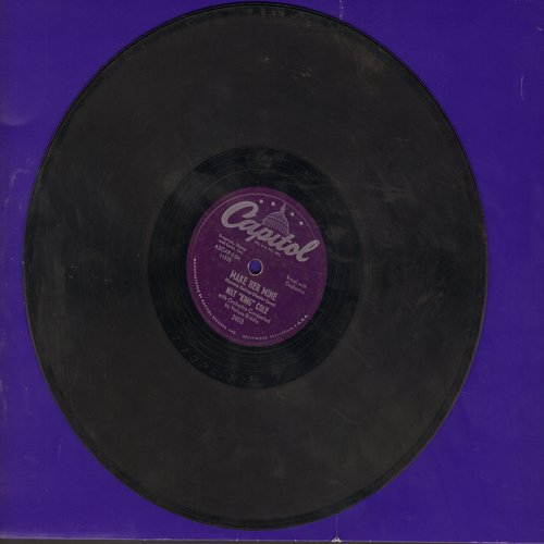 Cole, Nat King - Make Her Mine/I Envy (10 inch 78 rpm record) - EX8/ - 78 rpm