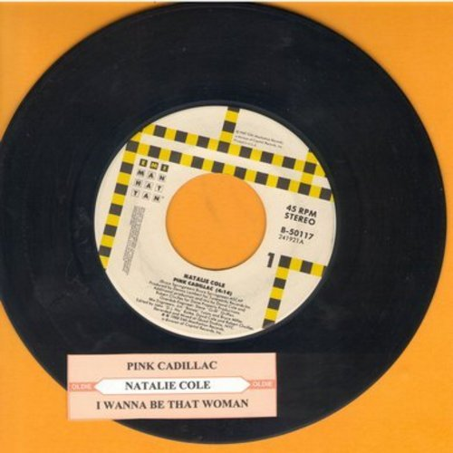 Cole, Natalie - Pink Cadillac/I Wanna Be That Woman (with juke box label) - EX8/ - 45 rpm Records