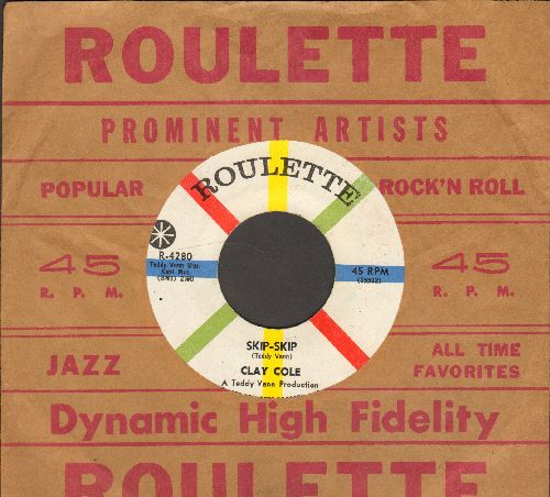 Cole, Clay - Skip-Skip/Here, There, Everywhere (with Roulette company sleeve) - NM9/ - 45 rpm Records
