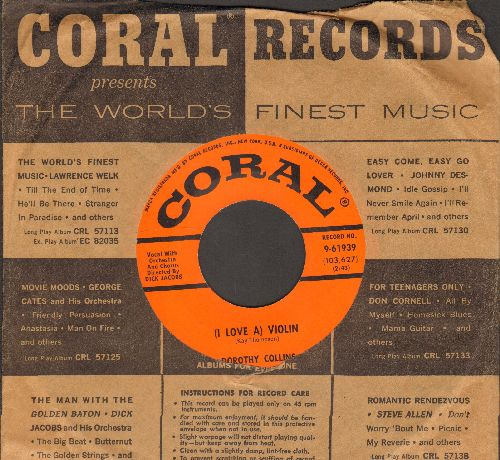 Collins, Dorothy - (I Love A) Violin/I Want It To Be Right (with vintage Coral company sleeve) - NM9/ - 45 rpm Records