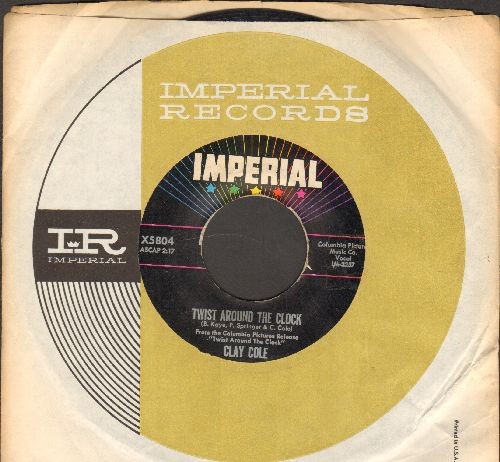 Cole, Clay - Twist Around The Clock/Don't Twist (With Anyone Else But Me) (with Imperial company sleeve) - EX8/ - 45 rpm Records