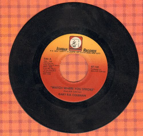 Coleman, Gary B. B. - Watch Where You Stroke/Let Me Love You Baby - NM9/ - 45 rpm Records