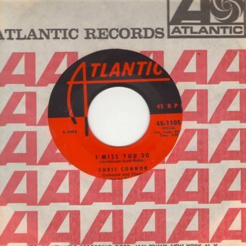 Connor, Chris - I Miss You So/My Heart Is So Full Of You (with Atlantic company sleeve) - EX8/ - 45 rpm Records