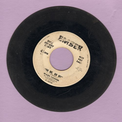 Cooper, Wade - Oh Me, Oh My/I'm Gonna Love You So (DJ advance pressing) - G5/ - 45 rpm Records