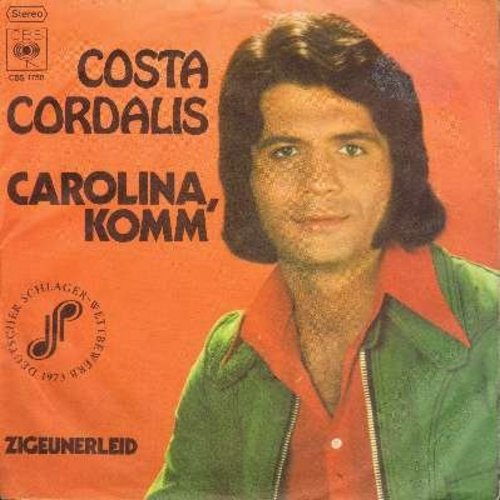 Cordalis, Costa - Carolina, komm/Zigeunerlied (German Pressing with picture sleeve, sung in German) - EX8/EX8 - 45 rpm Records
