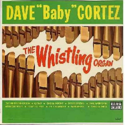 Cortez, Dave Baby - The Whistling Organ: Catnip, Organ Boogie, Song Of India, La Cucaracha, Stars Of Love (vinyl MONO LP record) - EX8/VG7 - LP Records