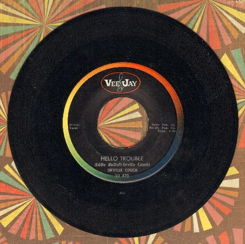 Couch, Orville - Hello Trouble/Anywhere There's A Crowd - NM9/ - 45 rpm Records
