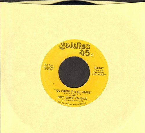 Craddock, Billy Crash - You Rubbed It In All Wrong/The First Time (double-hit re-issue) - EX8/ - 45 rpm Records