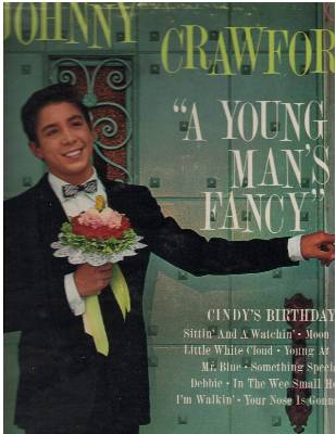 Crawford, Johnny - A Young Man's Fancy: Cindy's Birthday, Debbie, Your Nose Is Gonna Grow, Moon River, Mr. Blue, I'm Walkin' (vinyl MONO LP record) - EX8/EX8 - LP Records