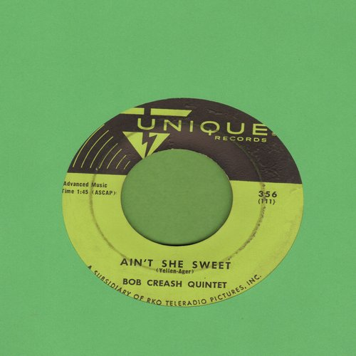 Creach, Bob Quintet - Ain't She Sweet/Yes Sir, That's My Baby - EX8/ - 45 rpm Records