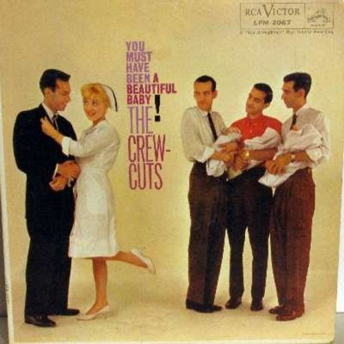 Crew-Cuts - You Must Have Been A Beautiful Baby: I've Got A Crush On You, Baby Face, Ain't She Sweet?, Ooh! Looka There Ain't She Pretty (vinyl MONO LP record) - NM9/EX8 - LP Records