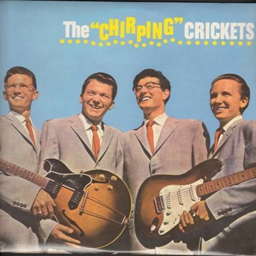 Crickets - The Chirping Crickets: Oh Boy!, Maybe Baby, That'll Be The Day, Send Me Some Lovin' (re-issue of RARE vintage recordings, SEALED, never opened!) - SEALED/SEALED - LP Records