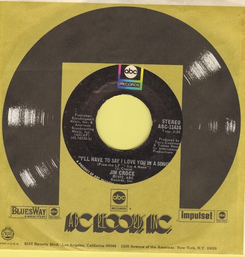 Croce, Jim - I'll Have To Say I Love You In A Song/Salon And Saloon (with ABC company sleeve) - NM9/ - 45 rpm Records