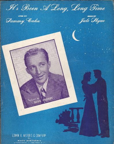 Crosby, Bing - It's Been A Long, Long Time - Vintage SHEET MUSIC for the legendary Sammy Cahn/Jule Styne Standard. Cover art has nice portrait of Bing Crsoby. - VG7/ - Sheet Music