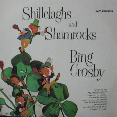 Crosby, Bing - Shillelaghs & Shamrocks: St. Patrick's Day Parade, The Rose O Tralee, When Irish Eyes Are Smiling, MacNamara's Band, Dear Old Donegal, Did Your Mother Come From Ireland (vinyl MONO LP record, re-issue of vintage recordings) - NM9/EX8 - LP R