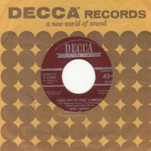 Crosby, Bing - Takes Two To Make A Bargain/Without A Word Of Warning (from film -Two For Tonight-) (early re-issue with Decca company sleeve) - NM9/ - 45 rpm Records