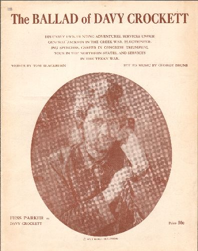 Parker, Fess - The Ballad Of David Crockett - Vintage SHEET MUSIC for the Disney Theme made popular by Fess Parker - NICE cover art of the singer/actor! - EX8/ - Sheet Music