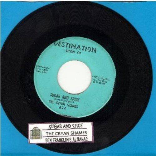 Cryan' Shames - Sugar And Spice/Ben Franklin's Almanac (with juke box label) - EX8/ - 45 rpm Records