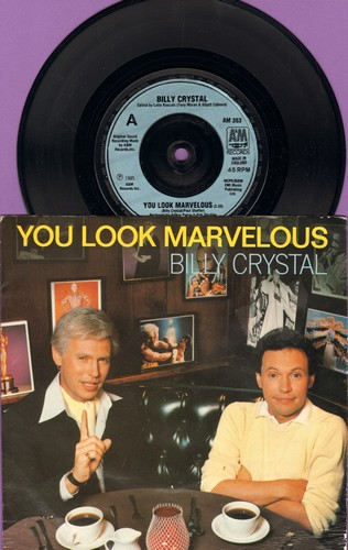 Crystal, Billy - You Look Marvelous (HILARIOUS Novelty Record capitalizing on Billy Crystal's SNL character mocking the legendary Latin Lover Fernando Lamas) (British Pressing, with picture sleeve, small spindle hole) - NM9/VG7 - 45 rpm Records
