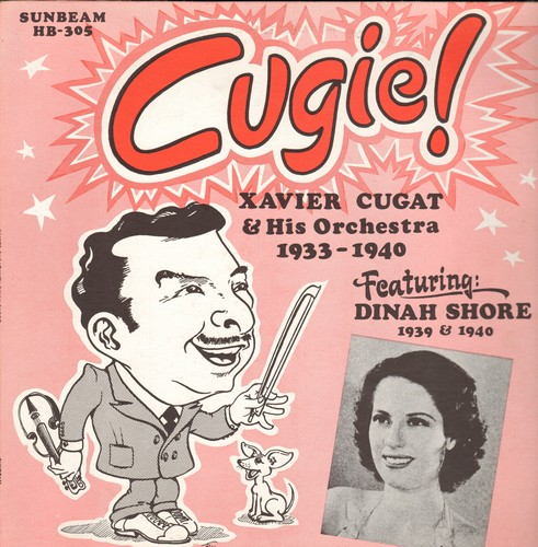 Cugat, Xavier & His Orchestra - Cugie! -1933 - 1940 Featuring: Dinah Shore 1939 & 1940 (re-issue of vintage recordings) (vinyl LP record) - NM9/NM9 - LP Records