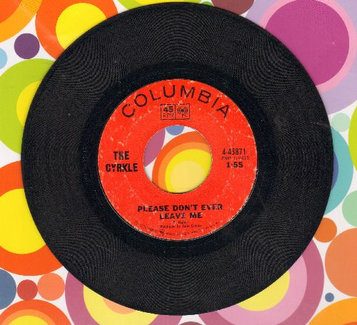Cyrkle - Please Don't Ever Leave Me/Money To Burn  - VG7/ - 45 rpm Records