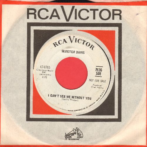 Davis, Skeeter - I Can't See Me Without You/Don't Anybody Need My Love (DJ advance pressing with RCA company sleeve) - NM9/ - 45 rpm Records